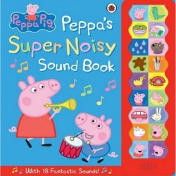 Peppa Pig Peppa's Super Noisy Sound Book (with 18 Fantastic Sounds)