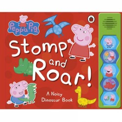 Peppa Pig : Stomp and Roar! A Noisy Dinosaur Book